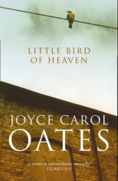 Little bird of heaven av Joyce Carol Oates (Heftet)