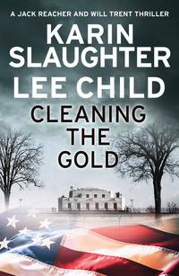 Cleaning the gold av Karin Slaughter og Lee Child (Heftet)