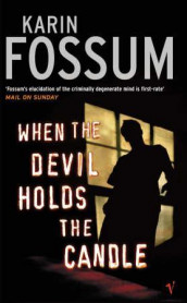When the devil holds the candle av Karin Fossum (Heftet)