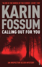 Calling out for you av Karin Fossum (Heftet)