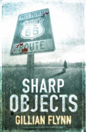 Sharp objects av Gillian Flynn (Innbundet)