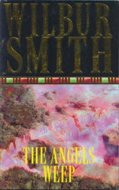The angels weep av Wilbur Smith (Heftet)