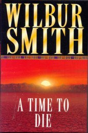 A time to die av Wilbur A. Smith (Heftet)