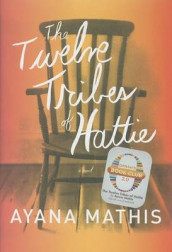The twelve tribes of Hattie av Ayana Mathis (Innbundet)