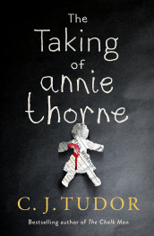 The taking of Annie Thorne av C.J. Tudor (Heftet)