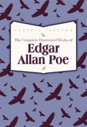 The complete illustrated works av Edgar Allan Poe (Innbundet)