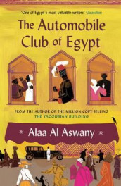 The automobile club of Egypt av Alaa Al Aswany (Heftet)