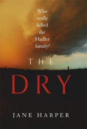 The dry av Jane Harper (Innbundet)