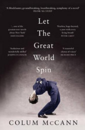 Let the great world spin av Colum McCann (Heftet)