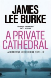 A private cathedral av James Lee Burke (Heftet)