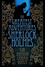The greatest adventures of Sherlock Holmes av Arthur Conan Doyle (Innbundet)