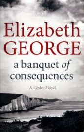 A banquet of consequences av Elizabeth George (Heftet)