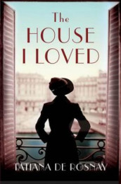 The house I loved av Tatiana de Rosnay (Heftet)