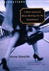 I wish someone were waiting for me somewhere av Anna Gavalda (Heftet)