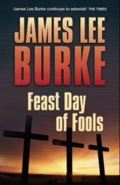 Feast day of fools av James Lee Burke (Heftet)