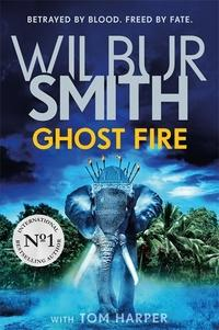 Ghost fire av Wilbur Smith og Tom Harper (Innbundet)