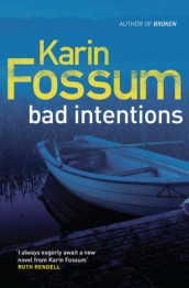 Bad intentions av Karin Fossum (Heftet)