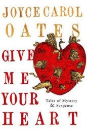 Give me your heart av Joyce Carol Oates (Heftet)