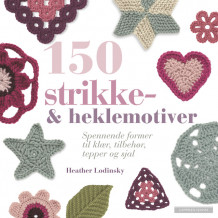 150 strikke- & heklemotiver av Heather Lodinsky (Fleksibind)