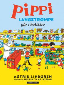 Pippi går i butikker av Astrid Lindgren (Innbundet) - Barnebøker | Krimklubben