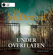 Under overflaten av Val McDermid (Lydbok-CD)