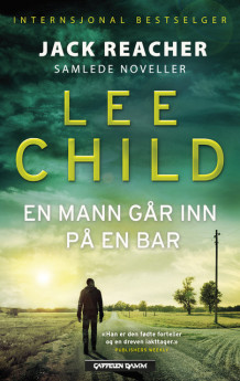 En mann går inn på en bar av Lee Child (Innbundet)