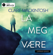 La meg være av Clare Mackintosh (Lydbok MP3-CD)