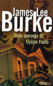 Siste sporvogn til Elysian Fields av James Lee Burke (Heftet)