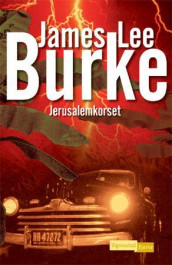 Jerusalemkorset av James Lee Burke (Innbundet)