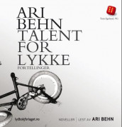 Talent for lykke av Ari Behn (Lydbok-CD)