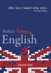 Perfect broken English av Stewart Clark (Heftet)