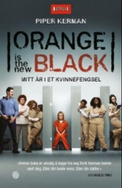 Orange is the new black av Piper Kerman (Innbundet)