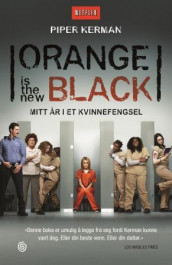 Orange is the new black av Piper Kerman (Ebok)