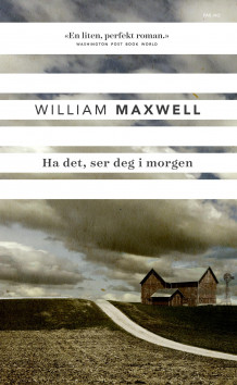 Ha det, ser deg i morgen av William Maxwell (Heftet)