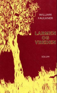 Larmen og vreden av William Faulkner (Innbundet)