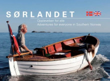 Sørlandet = Southern Norway : an adventure for everyone av Øivind Berg (Innbundet)
